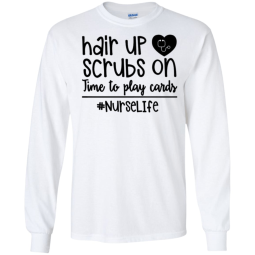 Hair up scrubs on time to play cards
