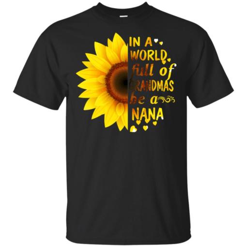 Sunflower in a world full of Grandmas be a Nana