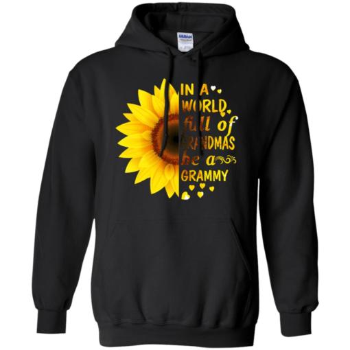 Sunflower in a world full of Grandmas be a Grammy