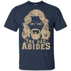 The Dad Abides shirt