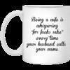 Being a wife is whispering for fucks sake mug