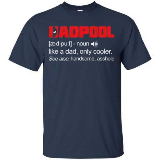 Dadpool noun like a dad only cooler