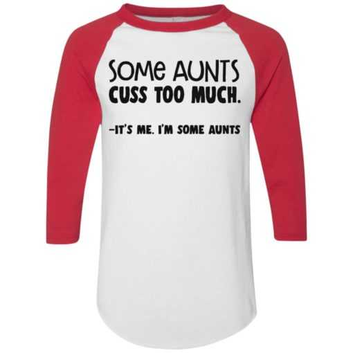 Some Aunts cuss too much It's me I'm some Aunts