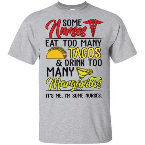 Some nurses eat too many tacos and drink to many margaritas it's me