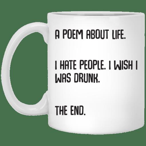 A poem about life I hate people I wish I was drunk mug