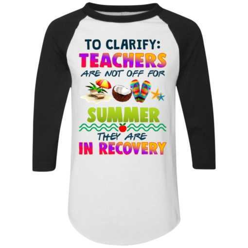 To clarify teachers summer they are in recovery