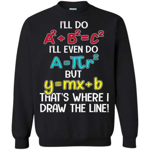 Math Teacher I'll Do A2 + B2 = C2 I'll Even Do