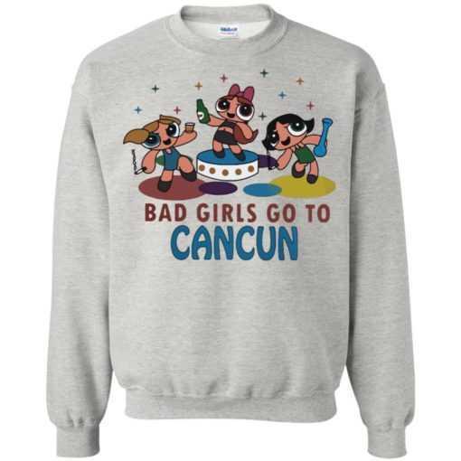 Powerpuff Girls Bad girls go to Cancun shirt