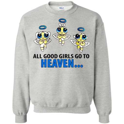 Powerpuff Girls All good girls go to heaven shirt