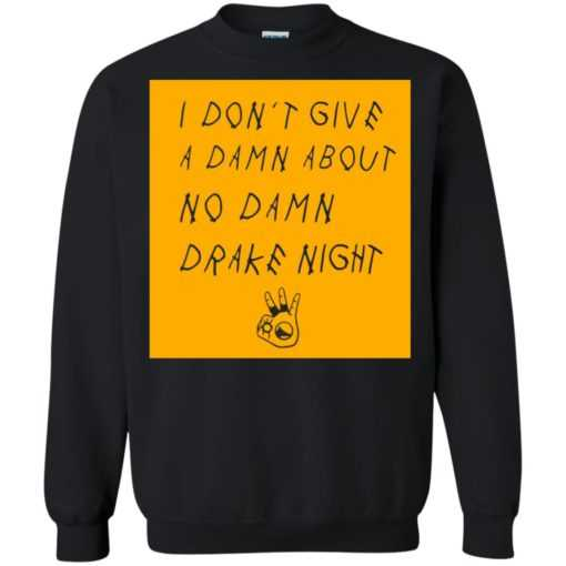 I don't give a damn about no damn drake night