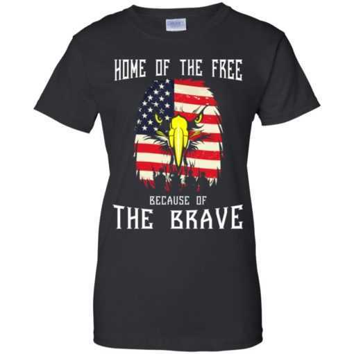 Home of the free because of the brave shirt