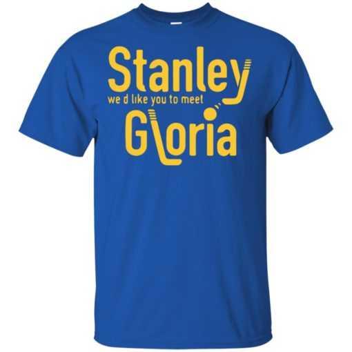 Stanley we'd like you to meet Gloria