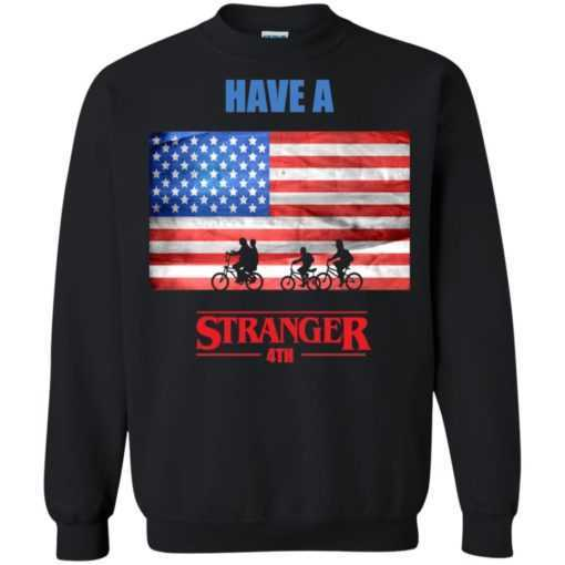 Have a Stranger 4th July shirt