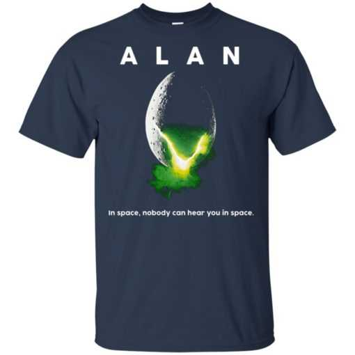 Alan in space nobody can hear you in space shirt