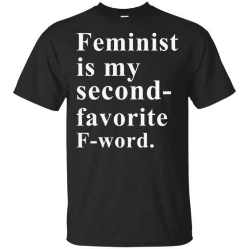 Feminist is my second favorite F-word