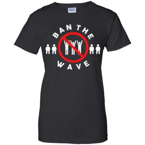 Ban the wave