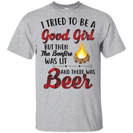 I tried to be a good girl but then the bonfire was lit and there was Beer