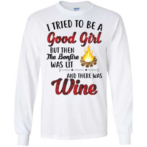 I tried to be a good girl but then the bonfire was lit and there was Wine