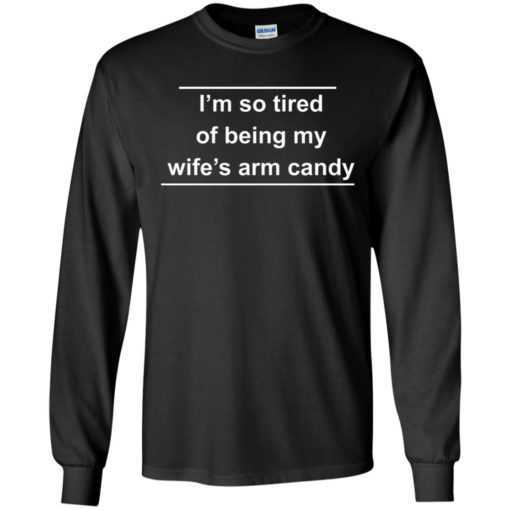 I'm so tired of being my wife's arm candy