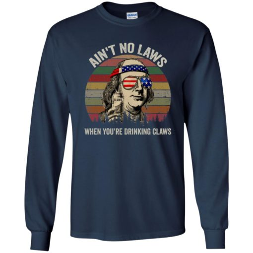Ben Drankin Benjamin Ain't no laws when you drinking claws shirt