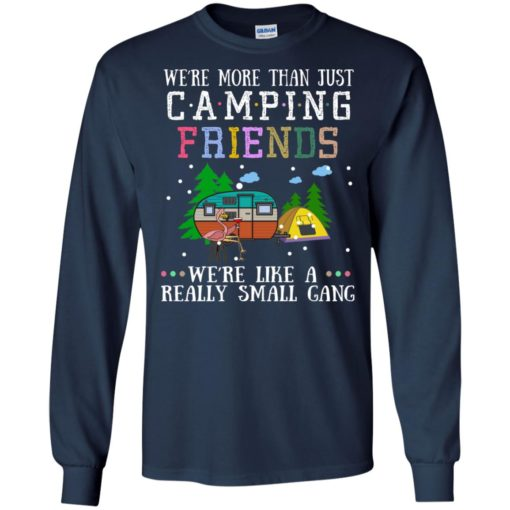 Flamingo We're more than just Camping friends we're like a really small gang shirt