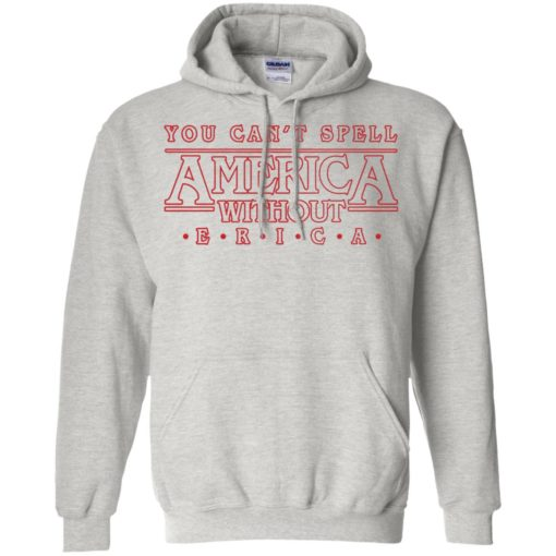 You can't spell America without Erica shirt