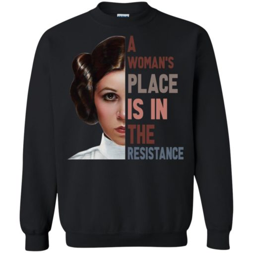 Princess Leia A woman's place is in the resistance shirt