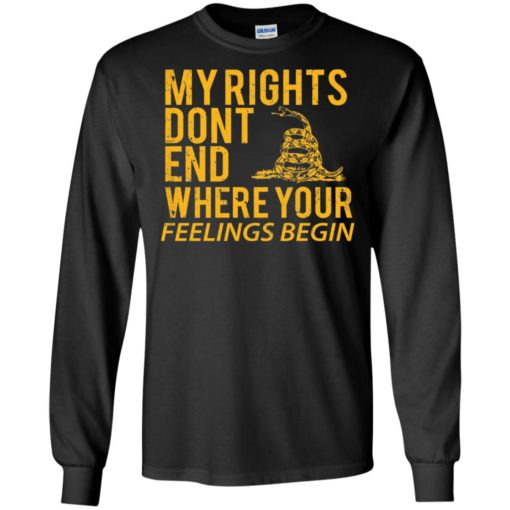 Gadsden My rights don't end where your feelings begin shirt