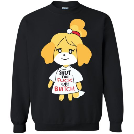 Isabelle Shut the fuck up Bitch shirt