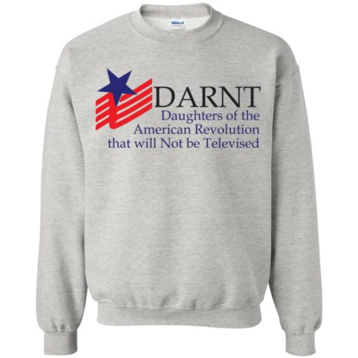 Drant Daughter of the American Revolution that will not be televised shirt