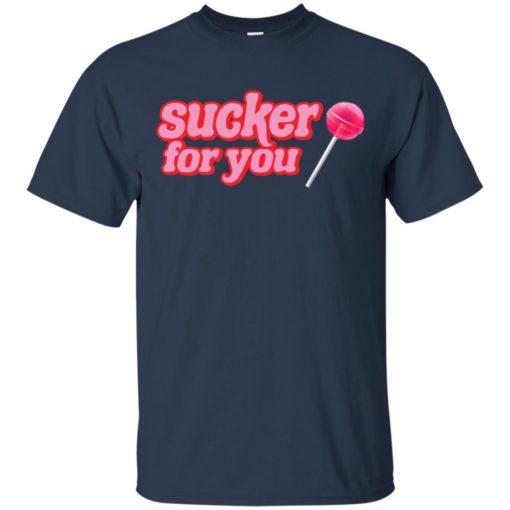 Sucker for you shirt
