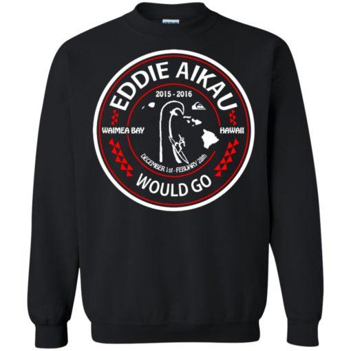 Eddie Aikau Would go shirt