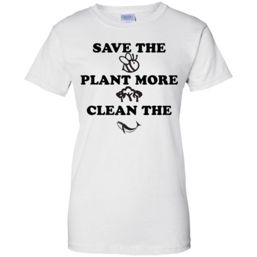 Save the Bees Plant more Trees Clean the Seas