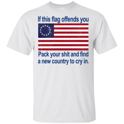 If this flag offends you Pack your shit and find a new country to cry in