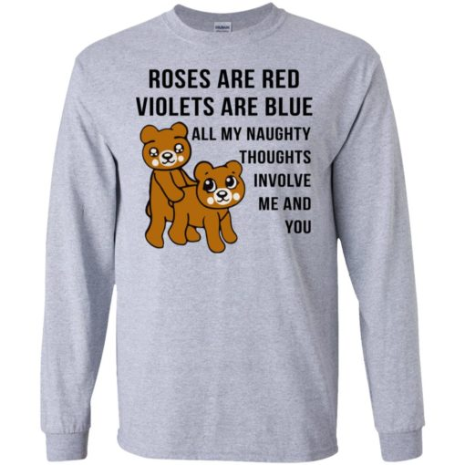Roses are red violets are blue all my naughty thoughts involve me and you