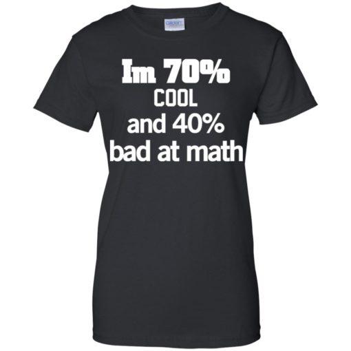 I'm 70% cool and 40% bad at math